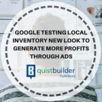 Google Testing Local Inventory New Look to Generate More Profits through ADs