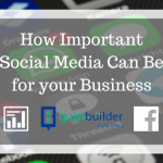 How Important Social Media Can Be for your Business