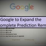 Google to Expand the 'Autocomplete Prediction Removals'