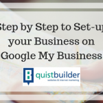 Step by Step to Set-up Your Business on Google My Business