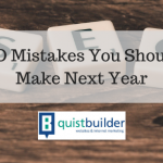 4 SEO Mistakes You Shouldn't Make Next Year