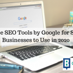 3 Free SEO Tools by Google for Small Businesses to Use in 2020
