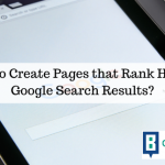 How to Create Pages that Rank High in Google Search Results