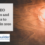 The SEO Practices and Aspects to Focus on in 2020