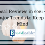 Local Reviews in 2021 – 2 Major Trends to Keep in Mind